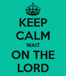 keep-calm-wait-on-the-lord-2[1]
